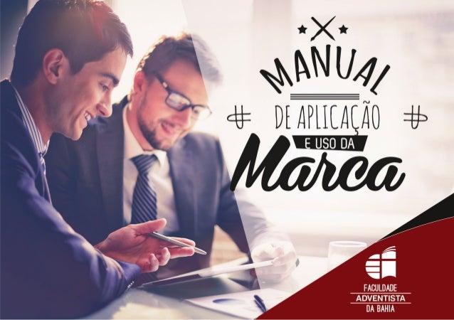 MANUAL DE APLICAÇÃO DA MARCA E IDENTIDADE VISUAL DA FACULDADE ADVENTISTA DA BAHIA 2