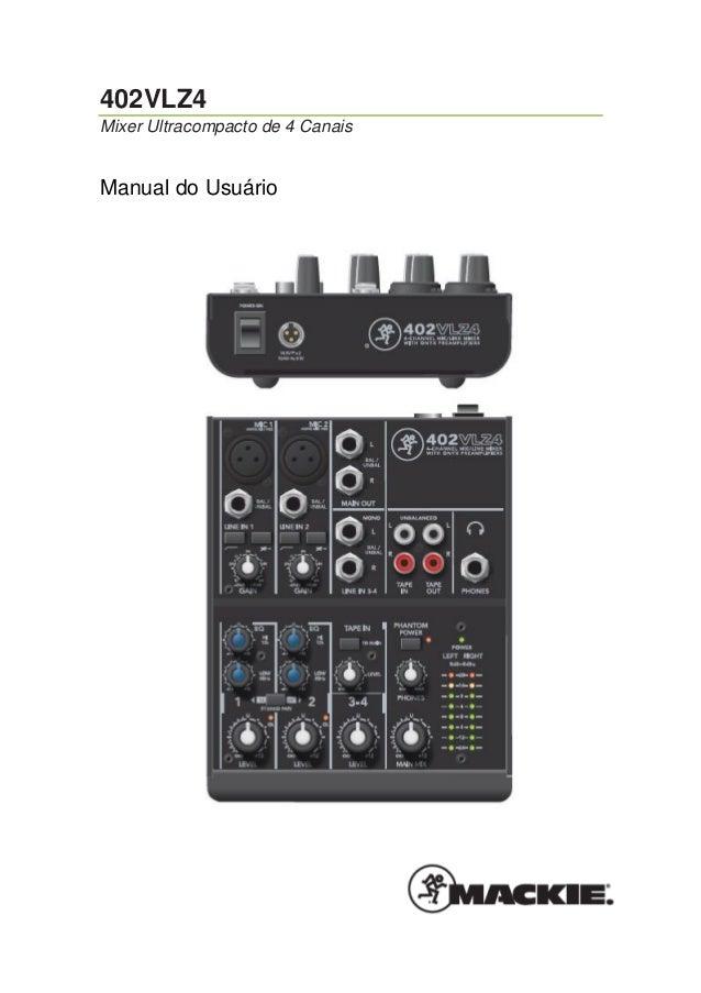 402VLZ4 Mixer Ultracompacto de 4 Canais  Manual do Usuário