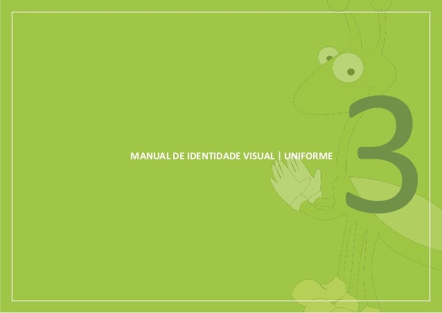 MANUAL DE IDENTIDADE VISUAL UNIFORME                                       3