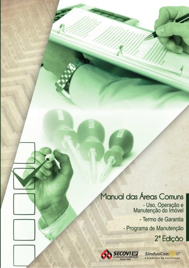 Manual das Áreas Comuns - Uso, Operação e Manutenção do Imóvel - Termo de Garantia - Programa de Manutenção 2ª Edição