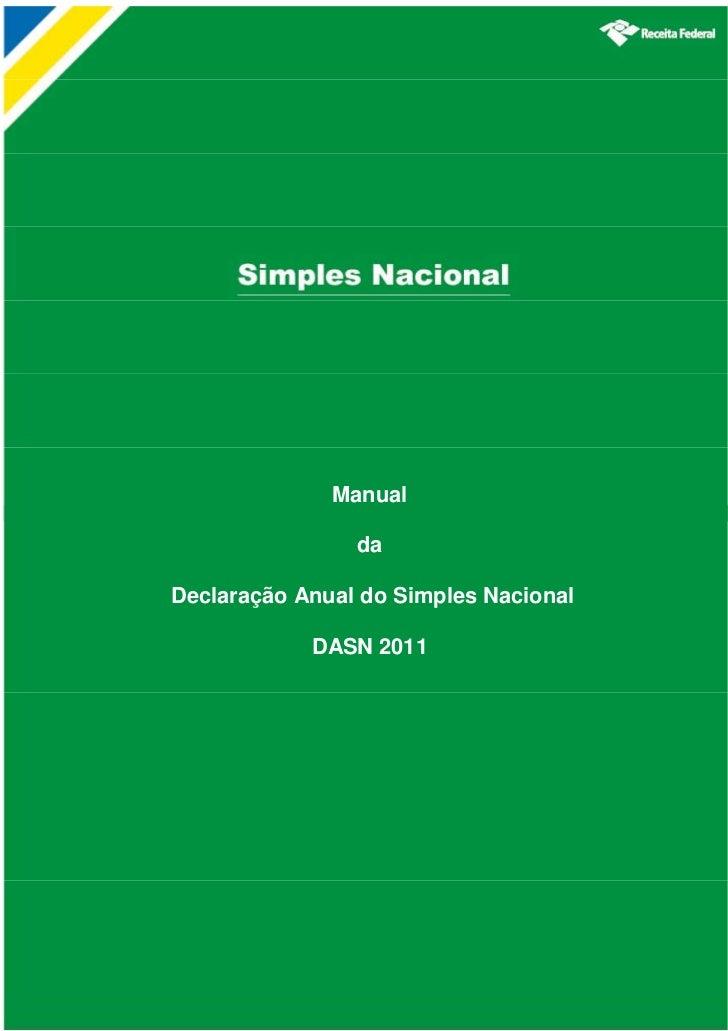 Manual                daDeclaração Anual do Simples Nacional            DASN 2011