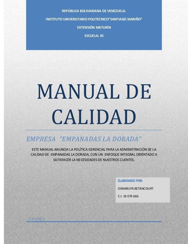 """MANUAL DE CALIDAD EMPRESA """"EMPANADAS LA DORADA"""" ESTE MANUAL ANUNCIA LA POLÍTICA GERENCIAL PARA LA ADMINISTRACIÓN DE LA CAL..."""
