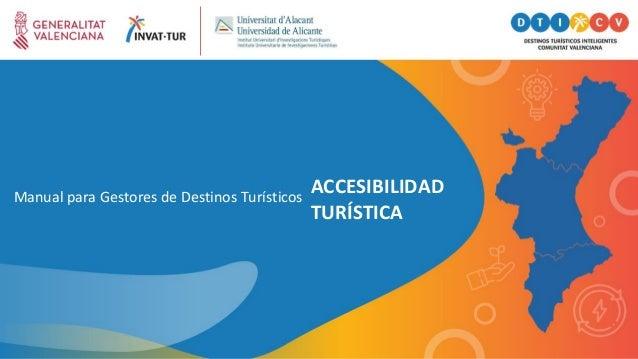 Manual para Gestores de Destinos Turísticos ACCESIBILIDAD TURÍSTICA