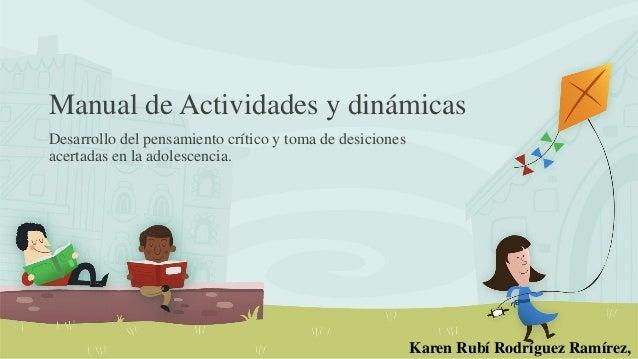 Manual de Actividades y dinámicas Desarrollo del pensamiento crítico y toma de desiciones acertadas en la adolescencia. Ka...