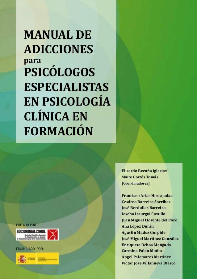 MANUAL DE    ADICCIONES    para    psicólogos    especialistas    en psicología    clínica en    formación                ...