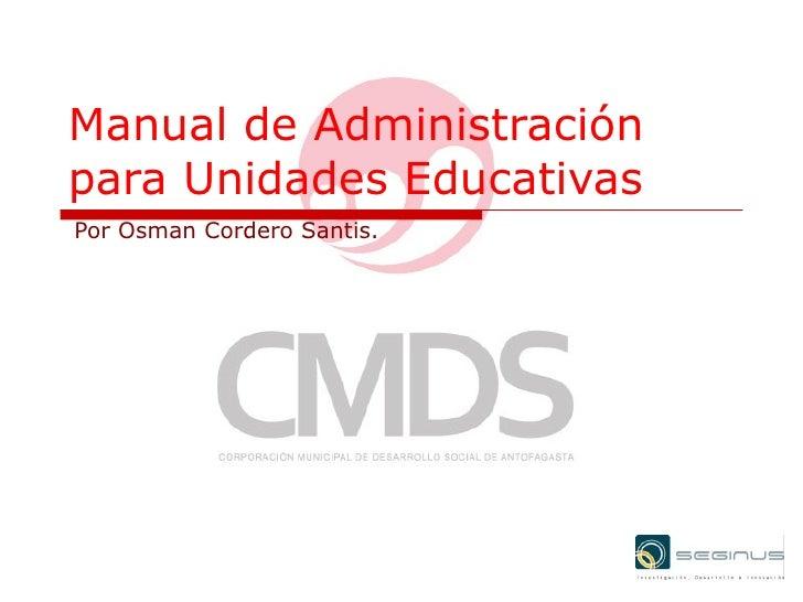 Manual de Administración para Unidades Educativas Por Osman Cordero Santis.