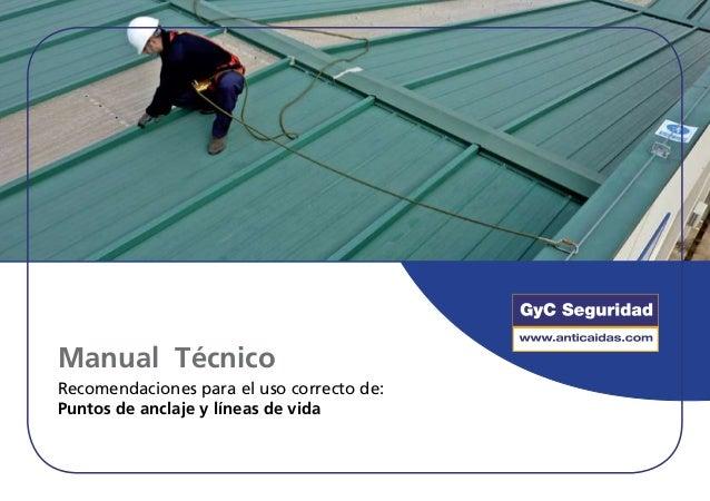 Manual TécnicoRecomendaciones para el uso correcto de:Puntos de anclaje y líneas de vida