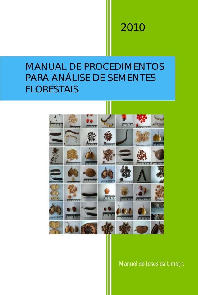2010 Manuel de Jesus da Lima Jr. MANUAL DE PROCEDIMENTOS PARA ANÁLISE DE SEMENTES FLORESTAIS