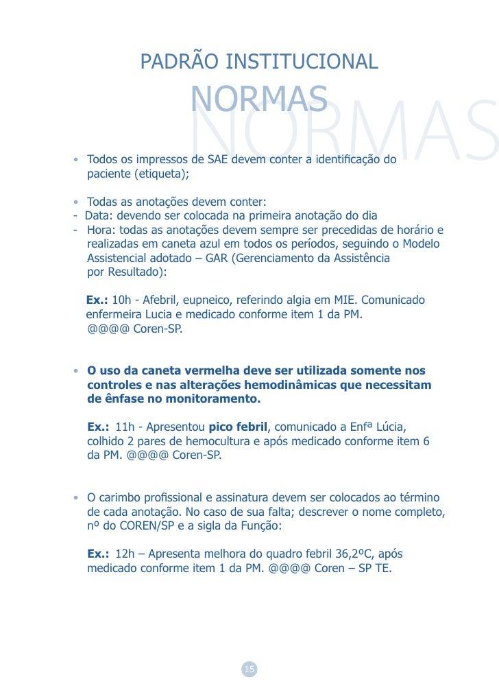 PADRÃO INSTITUCIONAL                     NORMAS• Todos os impressos de SAE devem conter a identificação do  paciente (etiqu...