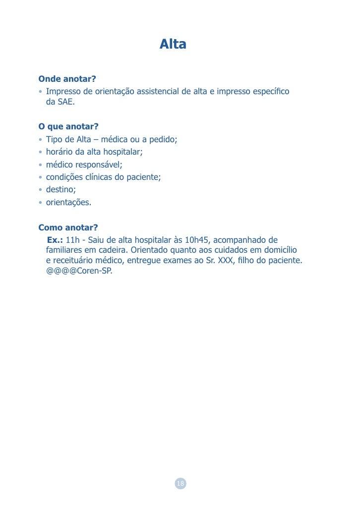 AltaOnde anotar?• Impresso de orientação assistencial de alta e impresso específico  da SAE.O que anotar?• Tipo de Alta – m...