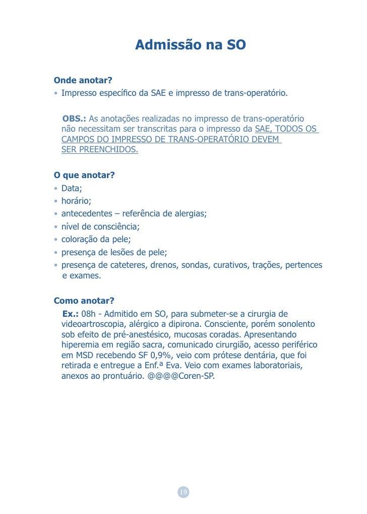 Admissão na SOOnde anotar?• Impresso específico da SAE e impresso de trans-operatório.  OBS.: As anotações realizadas no im...