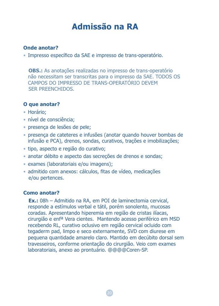 Admissão na RAOnde anotar?• Impresso específico da SAE e impresso de trans-operatório.  OBS.: As anotações realizadas no im...