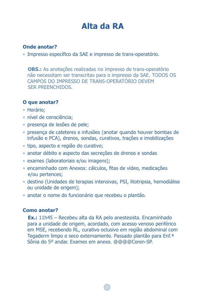Alta da RAOnde anotar?• Impresso específico da SAE e impresso de trans-operatório.  OBS.: As anotações realizadas no impres...