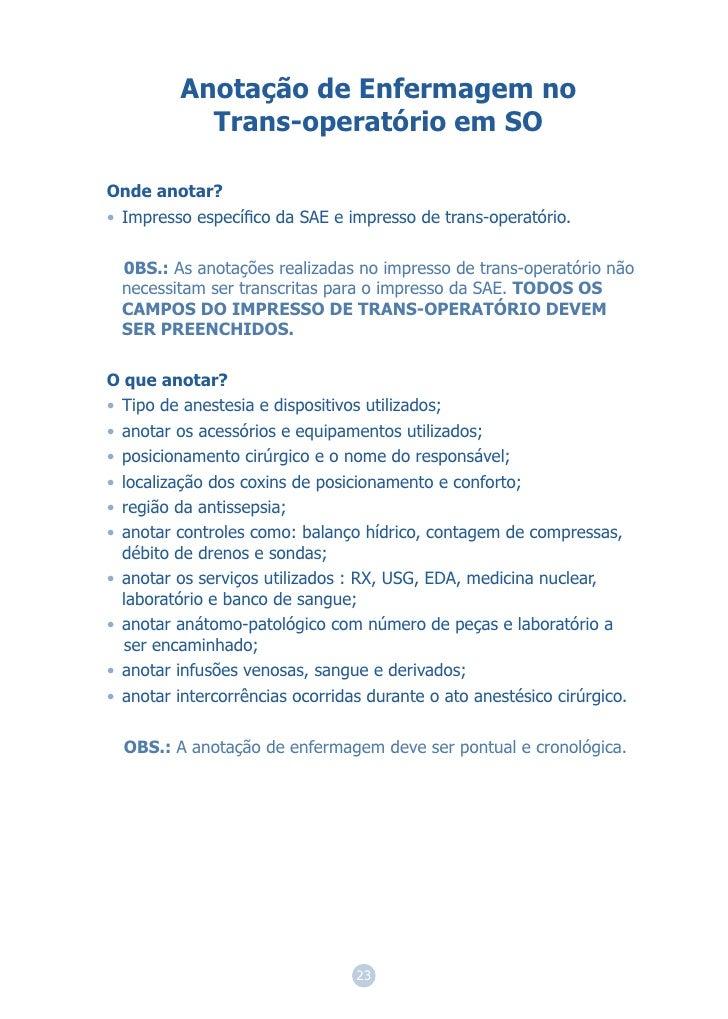 Anotação de Enfermagem no           Trans-operatório em SOOnde anotar?• Impresso específico da SAE e impresso de trans-oper...