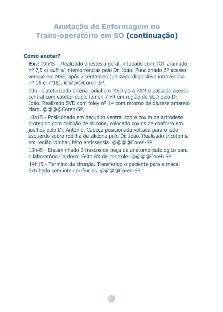 Anotação de Enfermagem no     Trans-operatório em SO (continuação)Como anotar?  Ex.: 09h45 – Realizado anestesia geral, in...