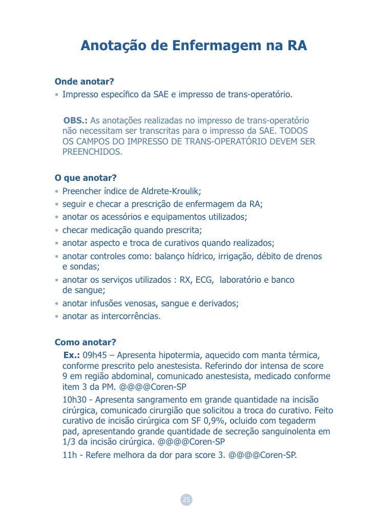 Anotação de Enfermagem na RAOnde anotar?• Impresso específico da SAE e impresso de trans-operatório.  OBS.: As anotações re...