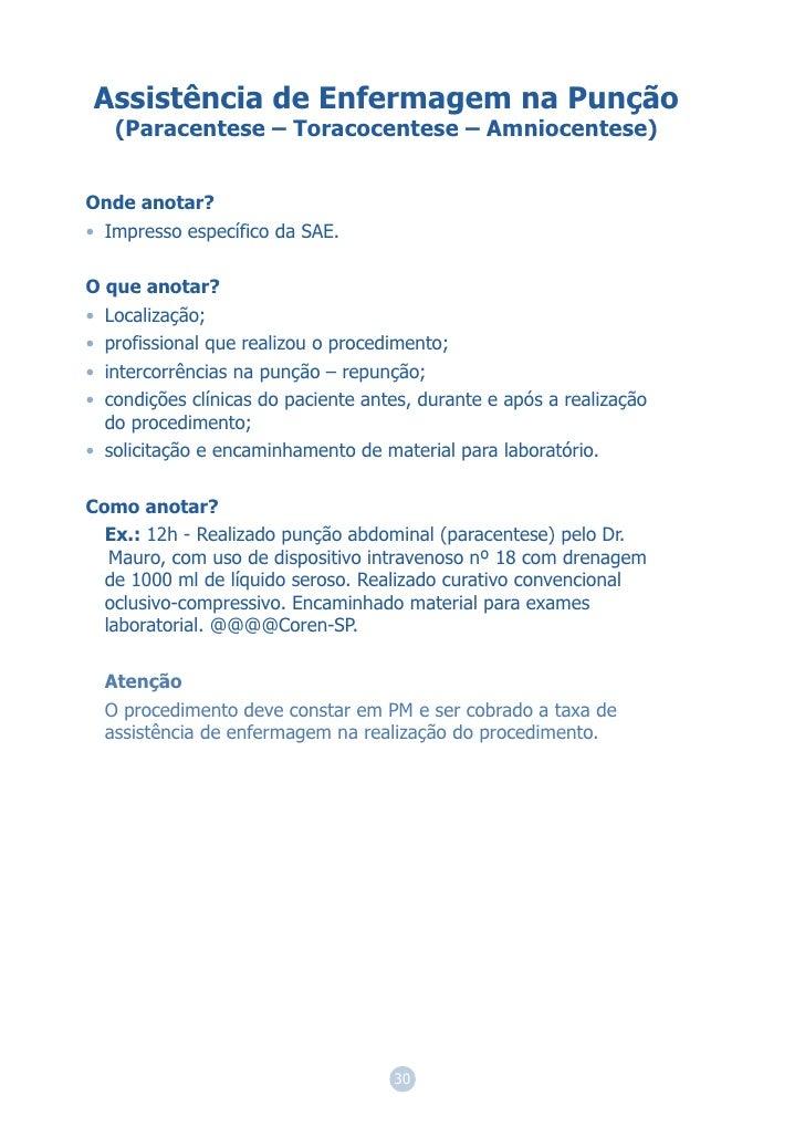 Assistência de Enfermagem na Punção   (Paracentese – Toracocentese – Amniocentese)Onde anotar?• Impresso específico da SAE...