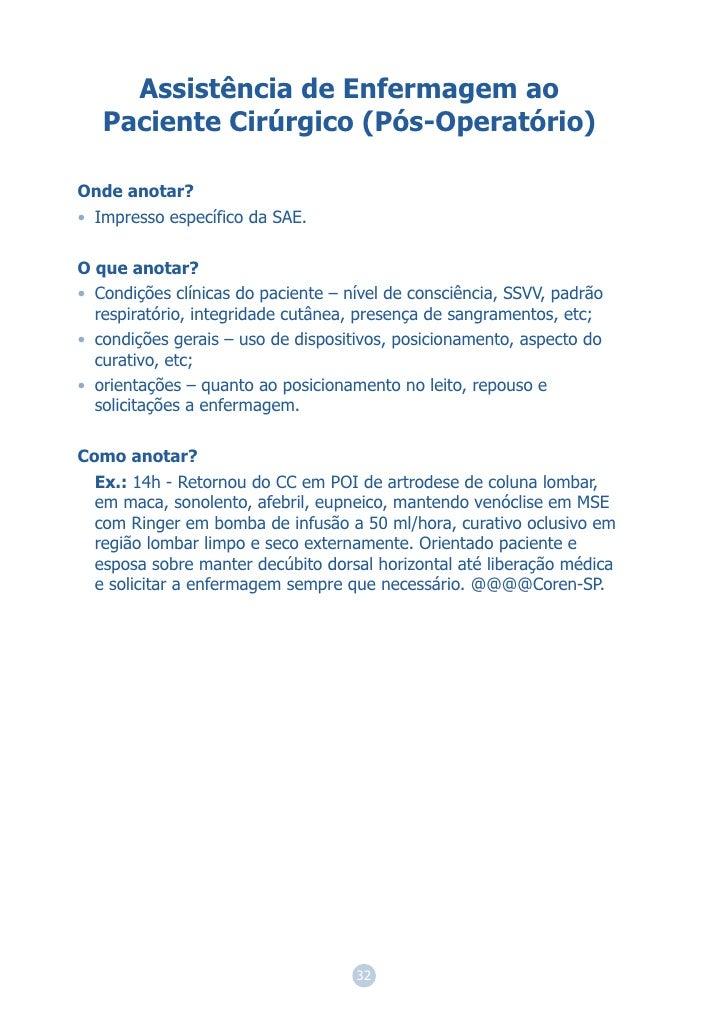 Assistência de Enfermagem ao   Paciente Cirúrgico (Pós-Operatório)Onde anotar?• Impresso específico da SAE.O que anotar?• ...