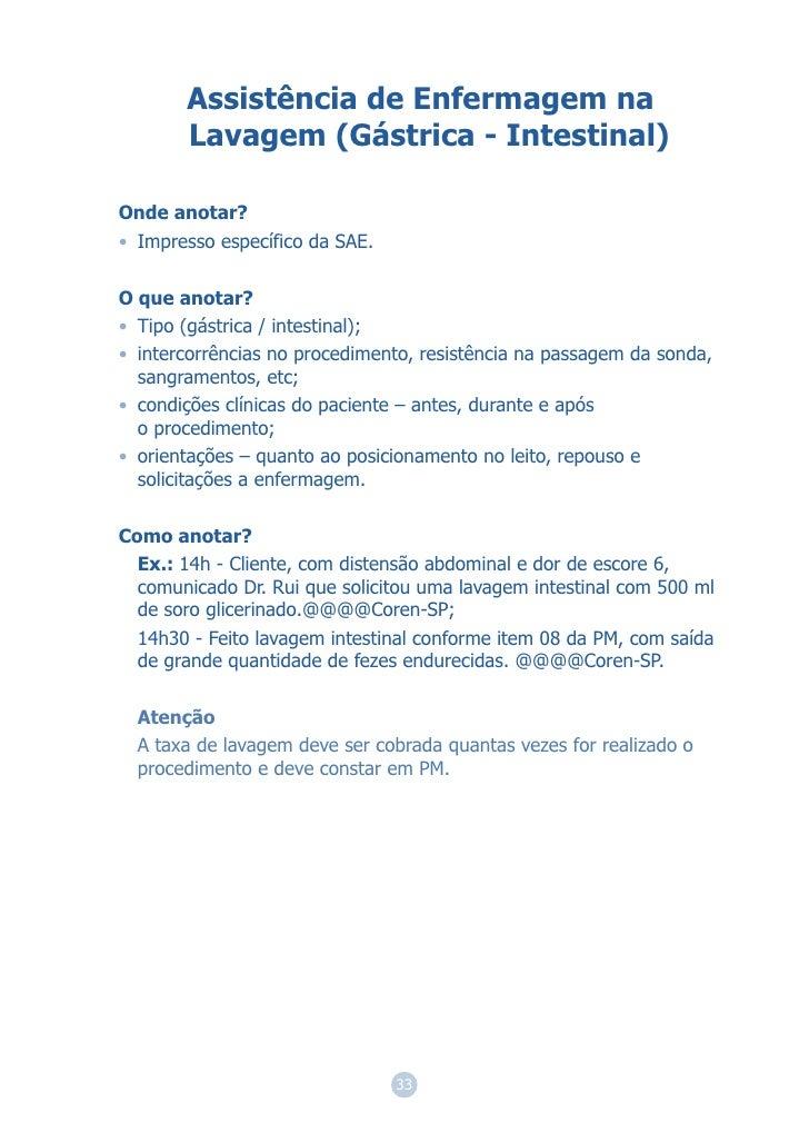 Assistência de Enfermagem na       Lavagem (Gástrica - Intestinal)Onde anotar?• Impresso específico da SAE.O que anotar?• ...