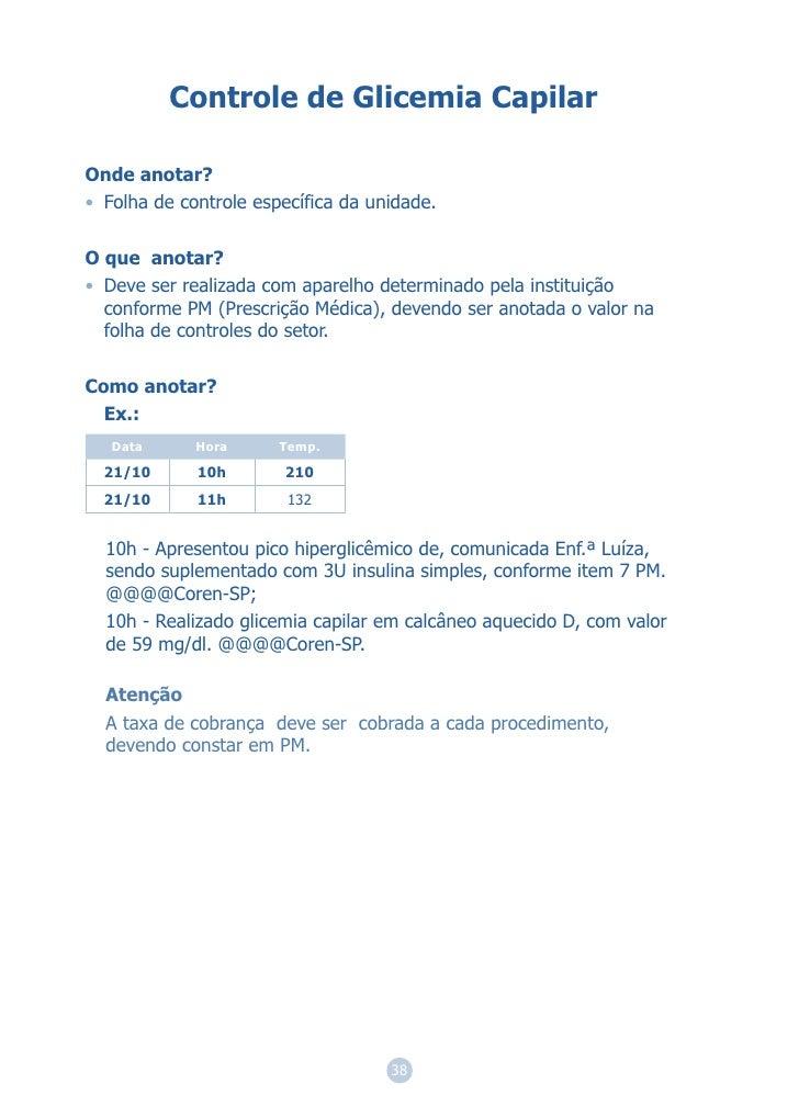 Controle de Glicemia CapilarOnde anotar?• Folha de controle específica da unidade.O que anotar?• Deve ser realizada com ap...