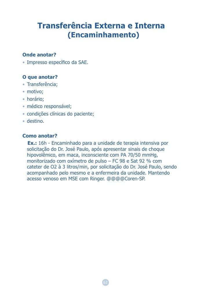 Transferência Externa e Interna                    (Encaminhamento)Onde anotar?• Impresso específico da SAE.O que anotar?• ...