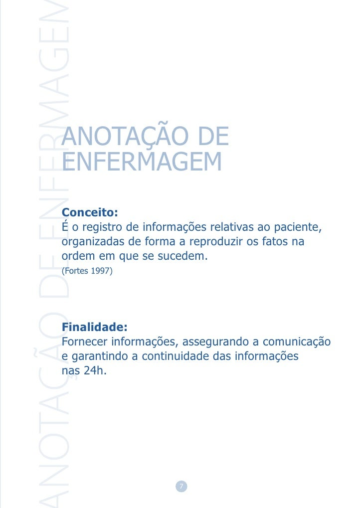 ANOTAÇÃO DEENFERMAGEMConceito:É o registro de informações relativas ao paciente,organizadas de forma a reproduzir os fatos...