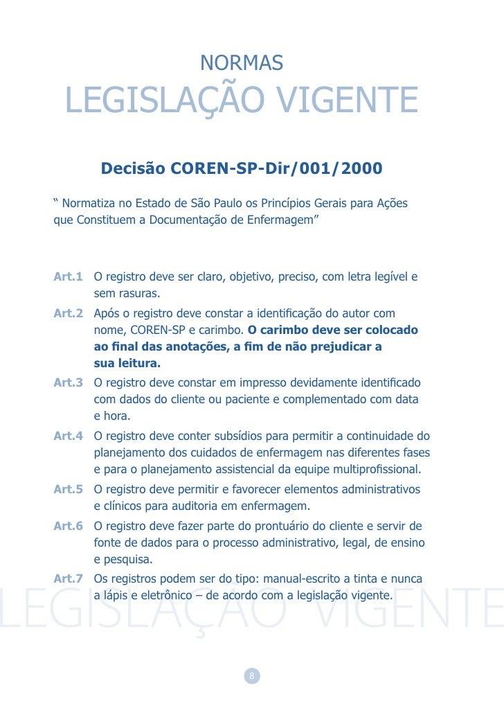 """NORMAS  LEGISLAÇÃO VIGENTE         Decisão COREN-SP-Dir/001/2000"""" Normatiza no Estado de São Paulo os Princípios Gerais pa..."""