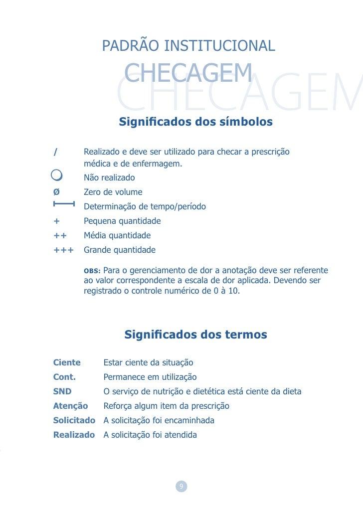 PADRÃO INSTITUCIONAL                     CHECAGEM                    Significados dos símbolos/        Realizado e deve ser...