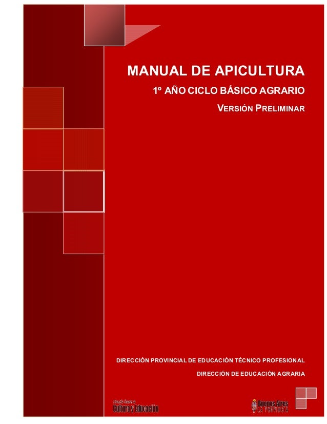 MANUAL DE APICULTURA 1º AÑO CICLO BÁSICO AGRARIO VERSIÓN PRELIMINAR DIRECCIÓN PROVINCIAL DE EDUCACIÓN TÉCNICO PROFESIONAL ...