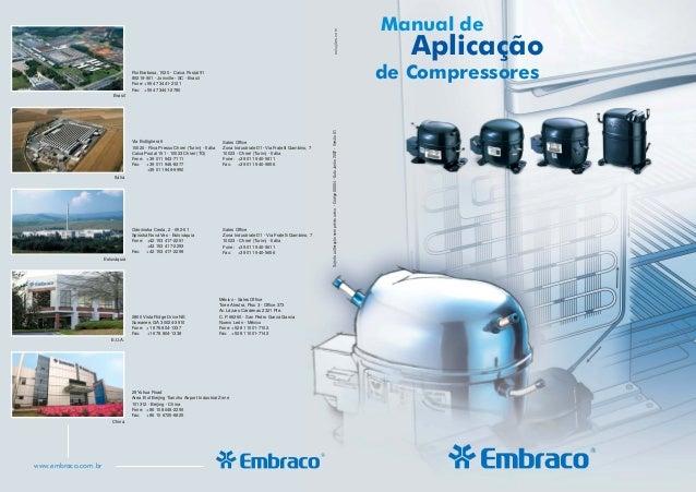 Manual de de Compressores Aplicação www.embraco.com.br soluções.comSujeitoaalteraçãosemprévioaviso.-Código00004-DataJunho2...