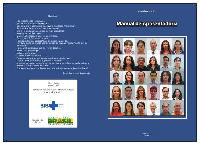 Ministério da Saúde Manual de AposentadoriaManual de Aposentadoria MINISTÉRIO DA SAÚDEMINISTÉRIO DA SAÚDE Brasília – DF 20...
