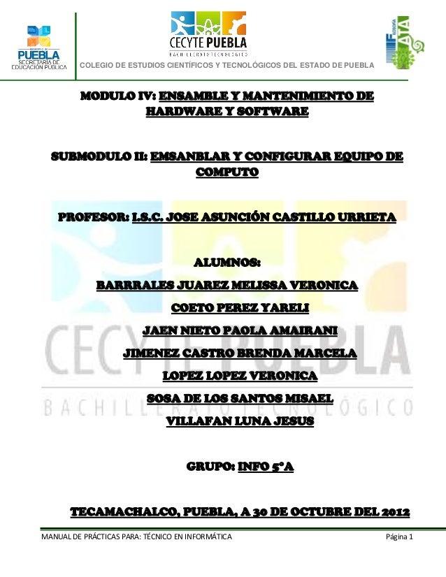 COLEGIO DE ESTUDIOS CIENTÍFICOS Y TECNOLÓGICOS DEL ESTADO DE PUEBLA         MODULO IV: ENSAMBLE Y MANTENIMIENTO DE        ...