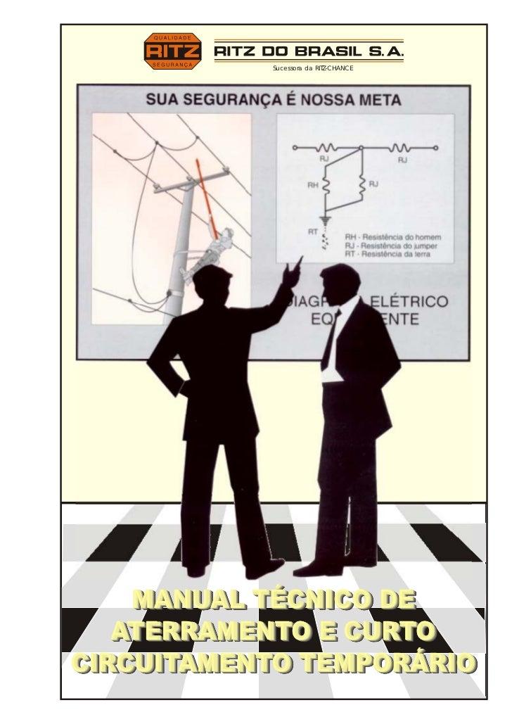 Sucessora da RITZ-CHANCE         MANUAL TÉCNICO DE     MANUAL TÉCNICO DE    ATERRAMENTO E CURTO    ATERRAMENTO E CURTO CIR...