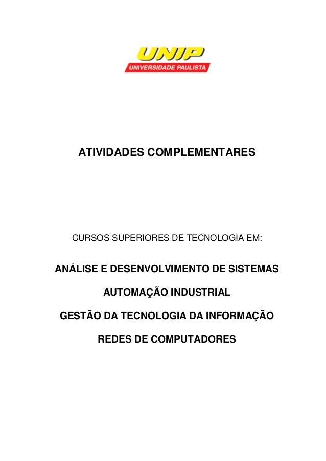 ATIVIDADES COMPLEMENTARES  CURSOS SUPERIORES DE TECNOLOGIA EM:  ANÁLISE E DESENVOLVIMENTO DE SISTEMAS  AUTOMAÇÃO INDUSTRIA...