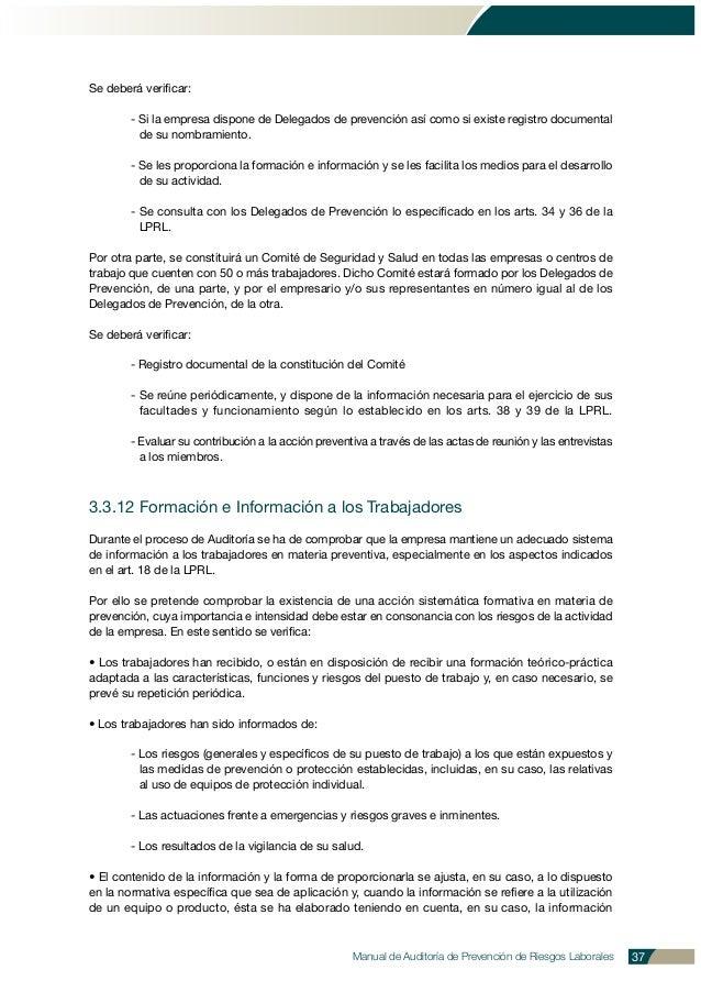 Se deberá verificar: - Si la empresa dispone de Delegados de prevención así como si existe registro documental de su nombr...