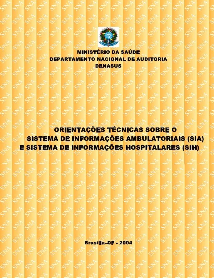 MINISTÉRIO DA SAÚDE       DEPARTAMENTO NACIONAL DE AUDITORIA                    DENASUS        ORIENTAÇÕES TÉCNICAS SOBRE ...