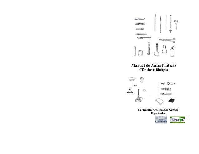 2  Manual de Aulas Práticas  Ciências e Biologia  Leonardo Pereira dos Santos  Organizador