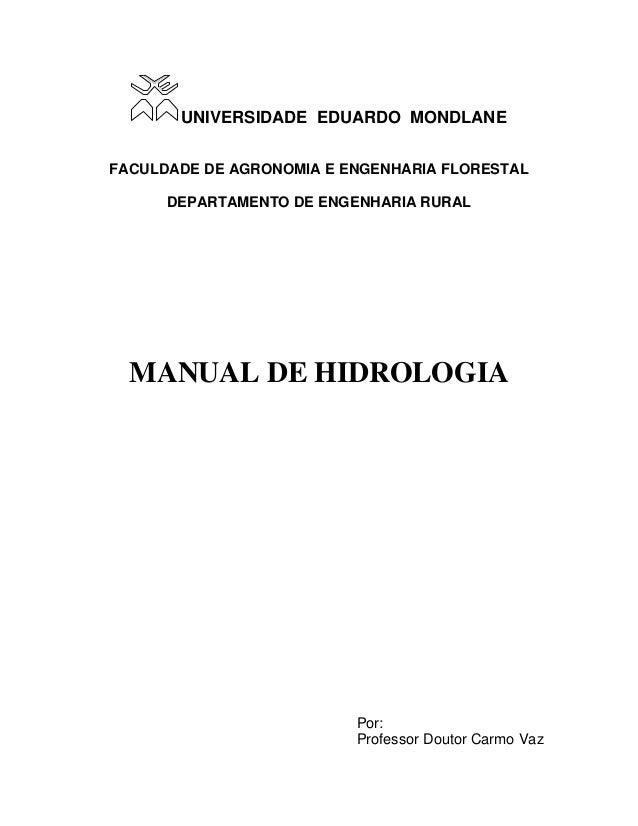 UNIVERSIDADE EDUARDO MONDLANE FACULDADE DE AGRONOMIA E ENGENHARIA FLORESTAL DEPARTAMENTO DE ENGENHARIA RURAL  MANUAL DE HI...
