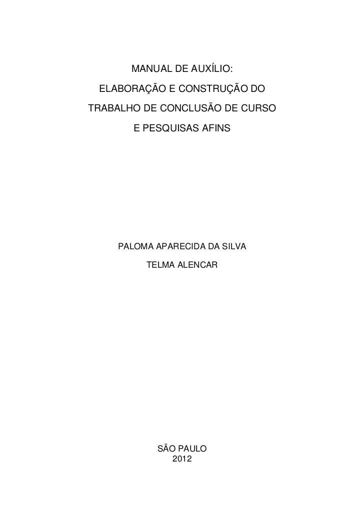 MANUAL DE AUXÍLIO: ELABORAÇÃO E CONSTRUÇÃO DOTRABALHO DE CONCLUSÃO DE CURSO       E PESQUISAS AFINS    PALOMA APARECIDA DA...