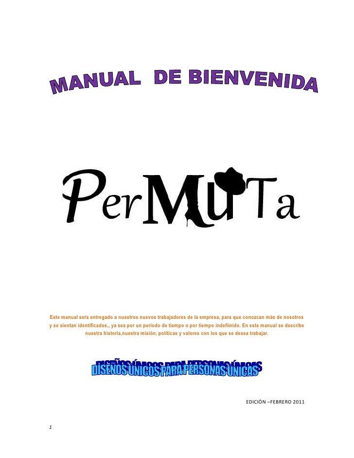 Este manual sera entregado a nuestros nuevos trabajadores de la empresa, para que conozcan más de nosotros y se sientan id...