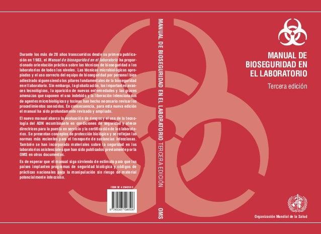 MANUAL DE BIOSEGURIDAD EN EL LABORATORIO TERCERA EDICIÓNDurante los más de 20 años transcurridos desde su primera publica-...