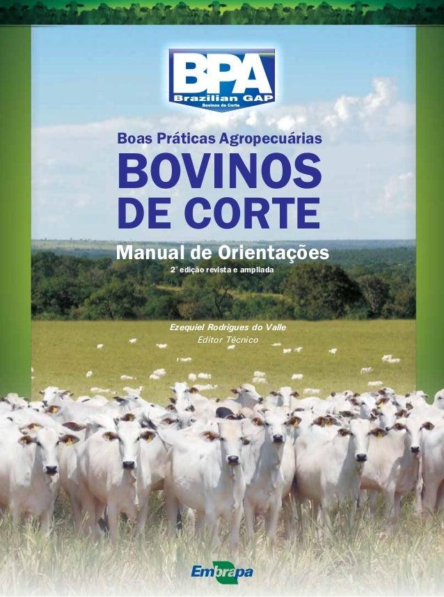 Boas Práticas Agropecuárias  BOVINOS  DE CORTE  Manual de Orientações a  2 edição revista e ampliada  Ezequiel Rodrigues d...