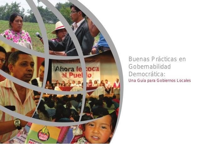 Buenas Prácticas enGobernabilidadDemocrática:Una Guía para Gobiernos Locales