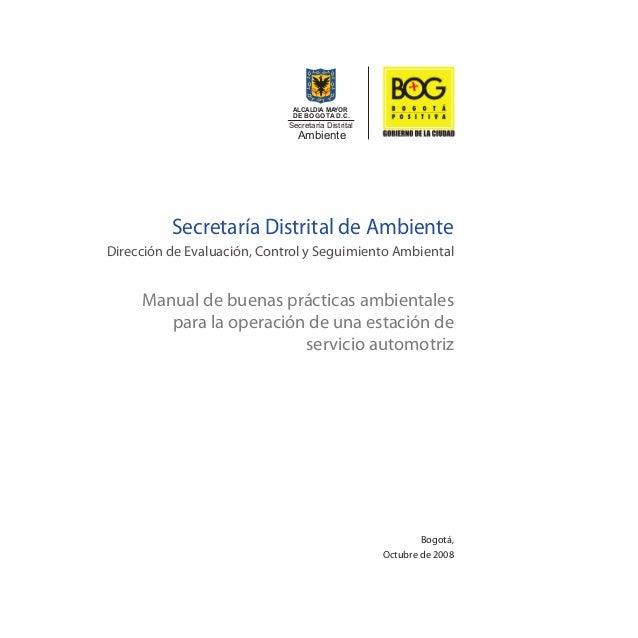 Secretaría Distrital de Ambiente Dirección de Evaluación, Control y Seguimiento Ambiental Manual de buenas prácticas ambie...