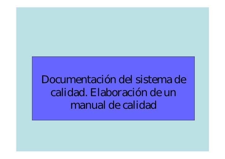 Documentación del sistema de calidad. Elaboración de un      manual de calidad
