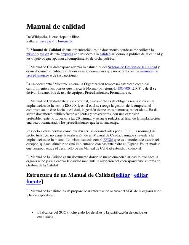 Manual de calidad De Wikipedia, la enciclopedia libre Saltar a: navegación, búsqueda El Manual de Calidad de una organizac...