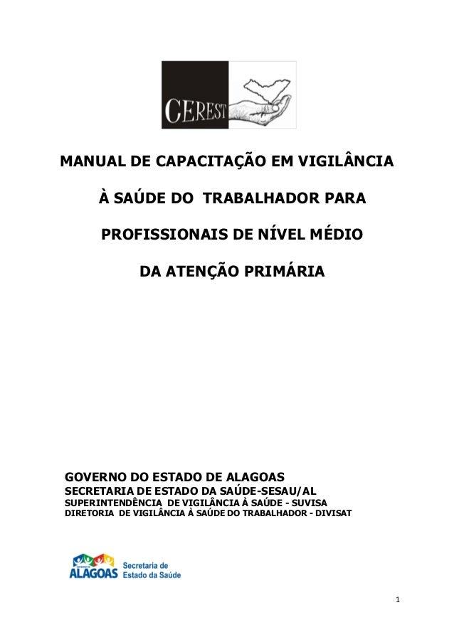1MANUAL DE CAPACITAÇÃO EM VIGILÂNCIAÀ SAÚDE DO TRABALHADOR PARAPROFISSIONAIS DE NÍVEL MÉDIODA ATENÇÃO PRIMÁRIAGOVERNO DO E...