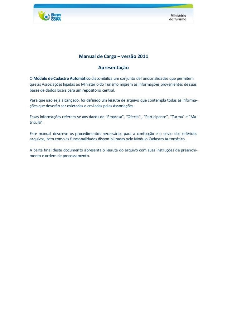 Manual de Carga – versão 2011                                       ApresentaçãoO Módulo de Cadastro Automático disponibil...
