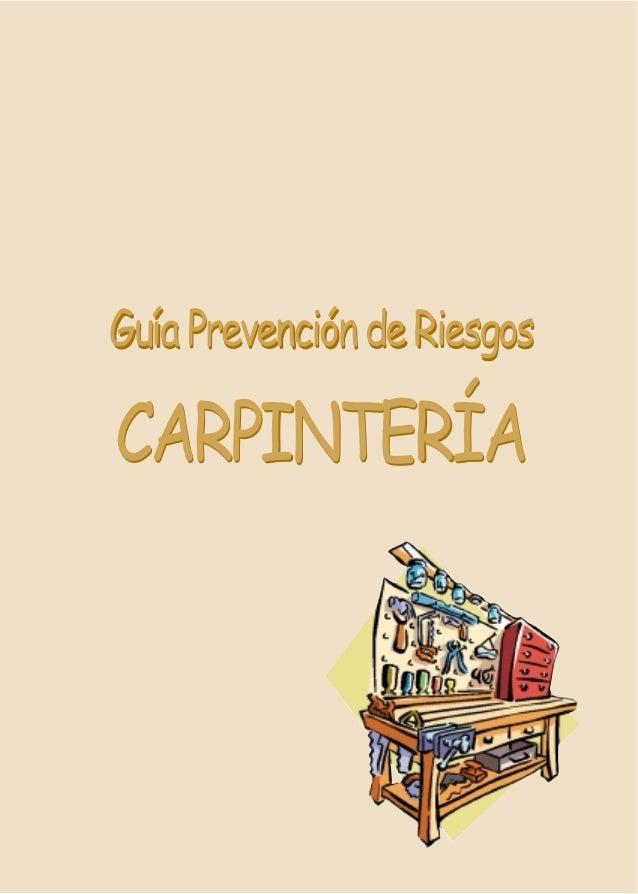 GuíaPrevencióndeRiesgos CARPINTERÍA GuíaPrevencióndeRiesgos CARPINTERÍA