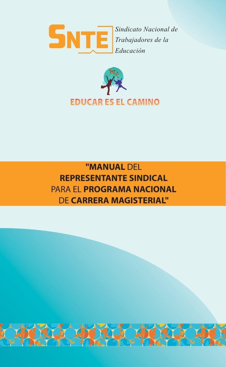 """Sindicato Nacional de            Trabajadores de la            Educación   EDUCAR ES EL CAMINO        """"MANUAL DEL  REPRESE..."""